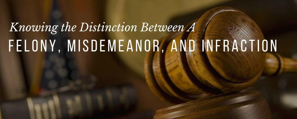 What is the Distinction Between a Felony, Misdemeanor, and
